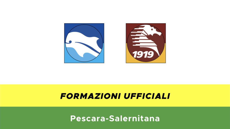 Pescara-Salernitana formazioni ufficiali
