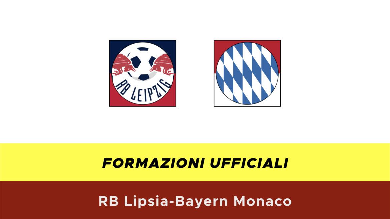 RB Lipsia-Bayern Monaco formazioni ufficiali