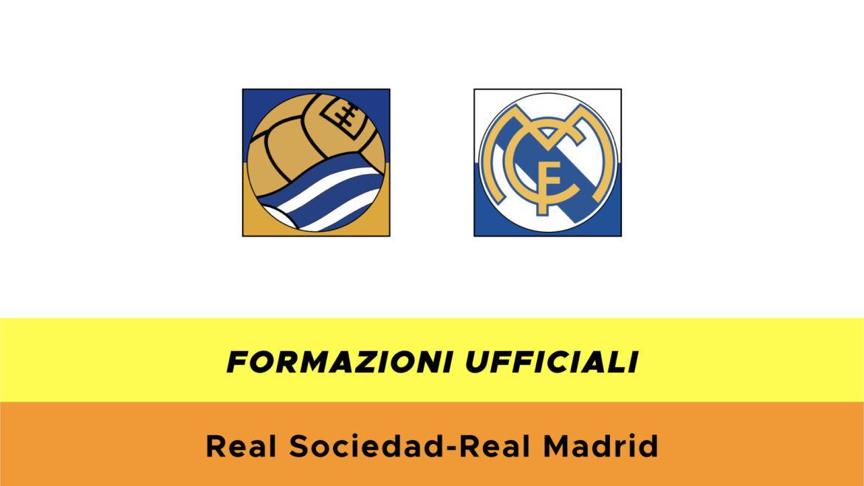 Real Sociedad-Real Madrid formazioni ufficiali