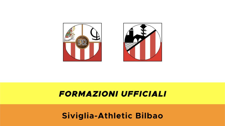 Siviglia-Bilbao formazioni ufficiali