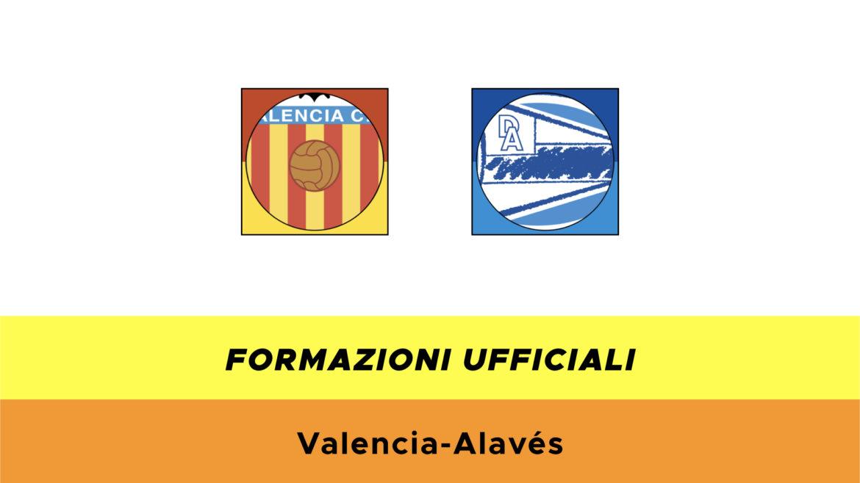 Valencia-Alavès formazioni ufficiali