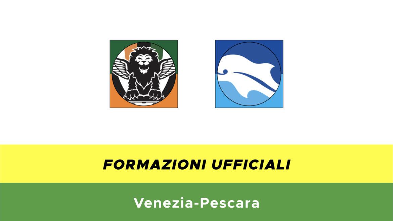 Venezia-Pescara formazioni ufficiali