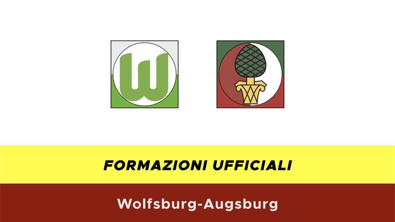Wolfsburg-Augsburg formazioni ufficiali