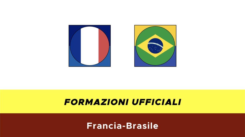 Francia-Brasile formazioni ufficiali