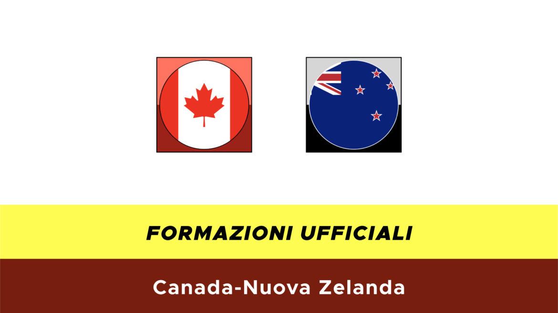 Canada-Nuova Zelanda formazioni ufficiali