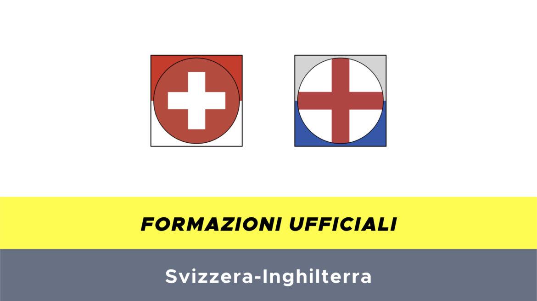 Svizzera-Inghilterra formazioni ufficiali