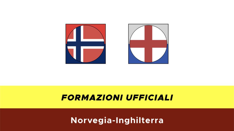 Norvegia-Inghilterra formazioni ufficiali