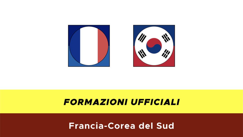 Francia-Corea del Sud formazioni ufficiali