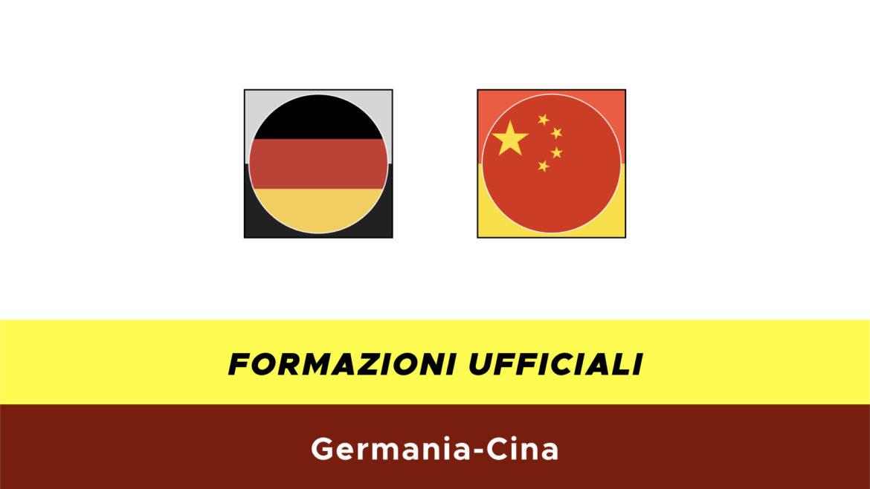 Germania-Cina formazioni ufficiali