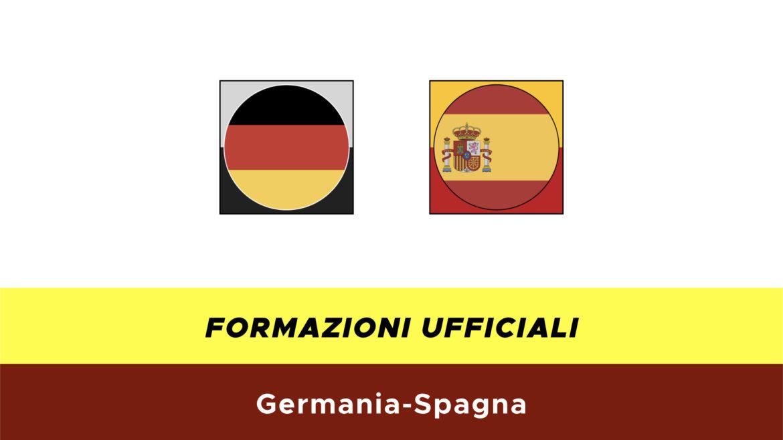 Germania-Spagna formazioni ufficiali