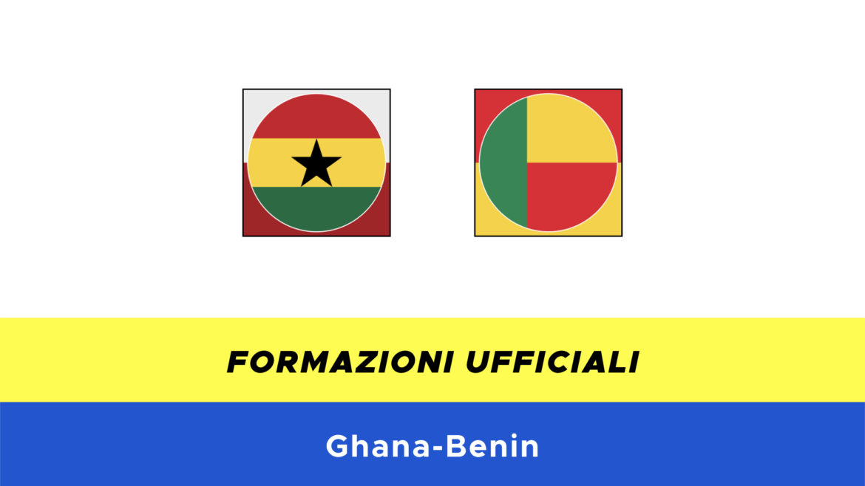 Ghana-Benin formazioni ufficiali