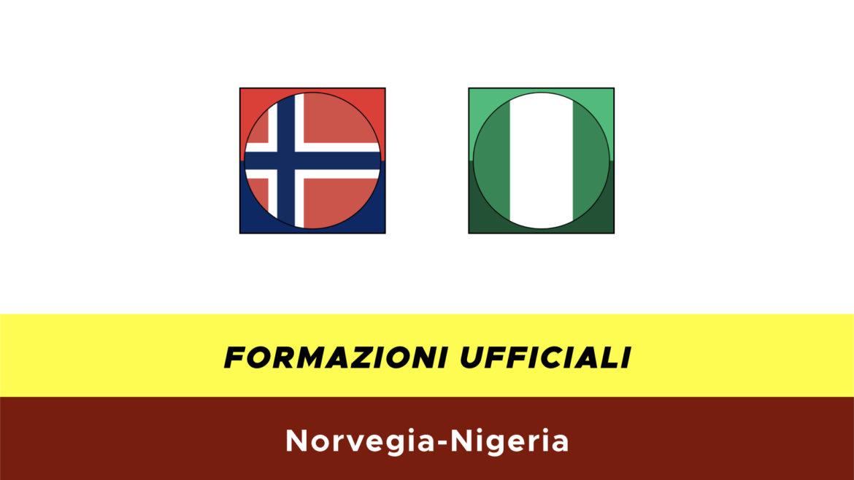 Norvegia-Nigeria formazioni ufficiali