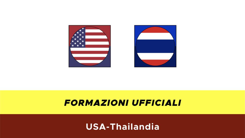 USA-Thailandia formazioni ufficiali