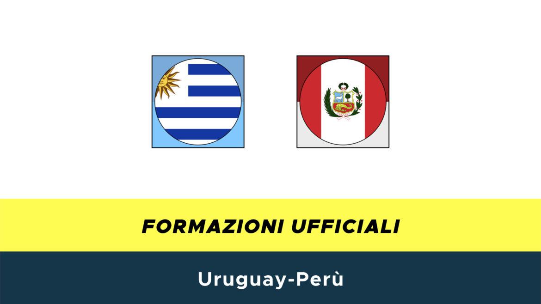 Uruguay-Perù formazioni ufficiali