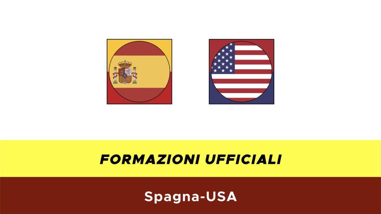 Spagna-USA formazioni ufficiali