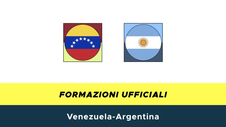 Venezuela-Argentina formazioni ufficiali