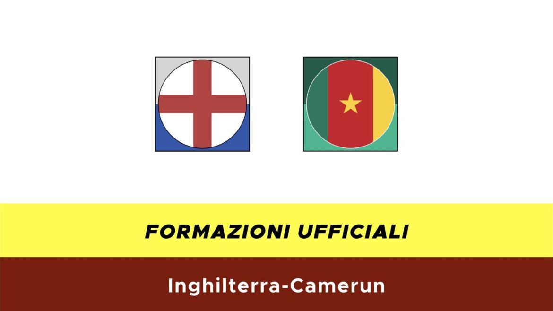 Inghilterra-Camerun formazioni ufficiali