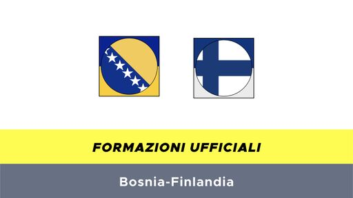 Bosnia Erzegovina-Finlandia formazioni ufficiali