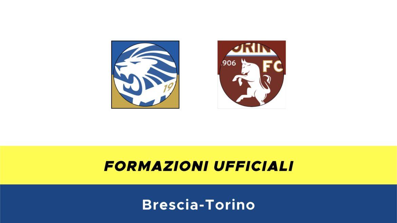 Brescia-Torino formazioni ufficiali