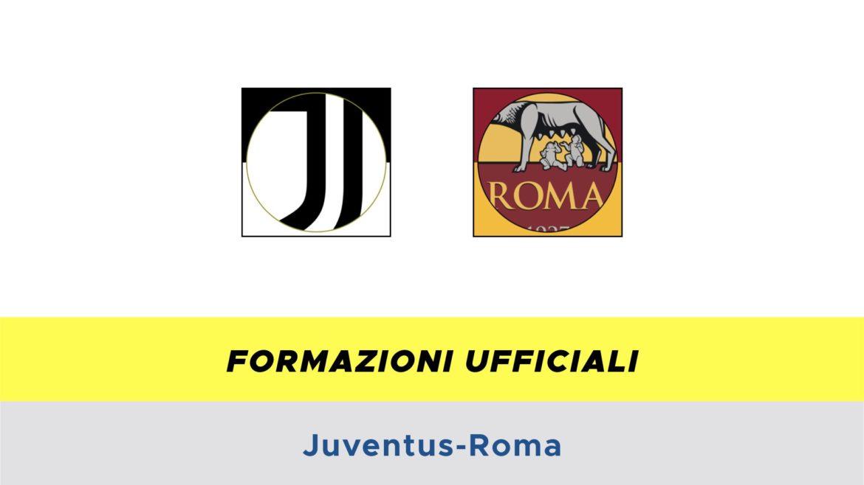 Juventus-Roma formazioni ufficiali