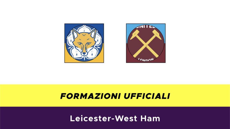 Leicester-West Ham formazioni ufficiali
