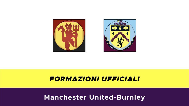 Manchester United-Burnley formazioni ufficiali