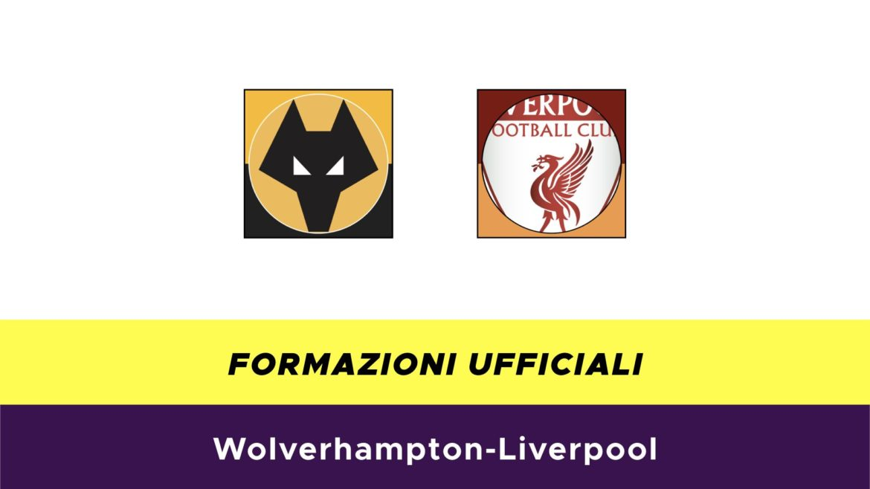 Wolverhampton-Liverpool formazioni ufficiali