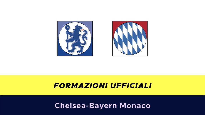 Chelsea-Bayern Monaco formazioni ufficiali