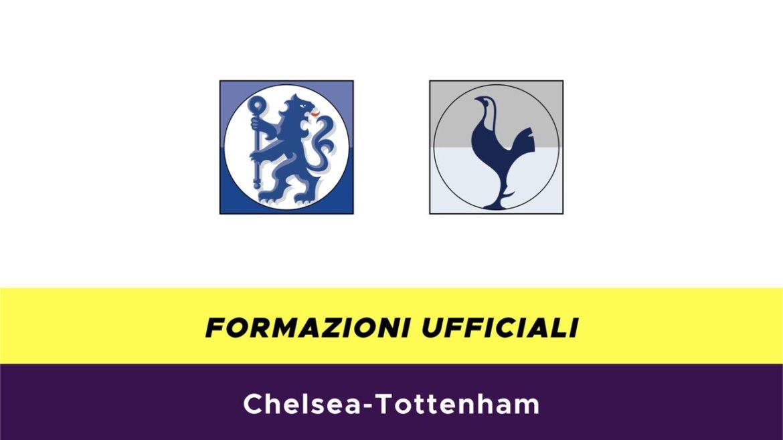 Chelsea-Tottenham formazioni ufficiali