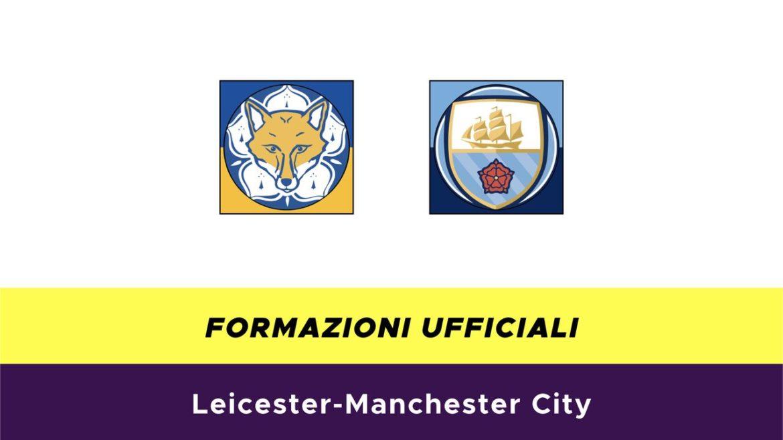 Leicester-Manchester City formazioni ufficiali