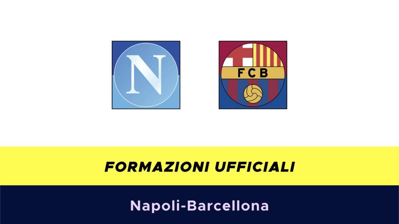 Napoli-Barcellona formazioni ufficiali