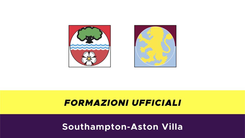 Southampton-Aston Villa formazioni ufficiali