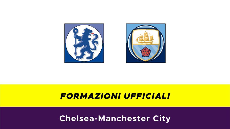 Chelsea-Manchester City formazioni ufficiali