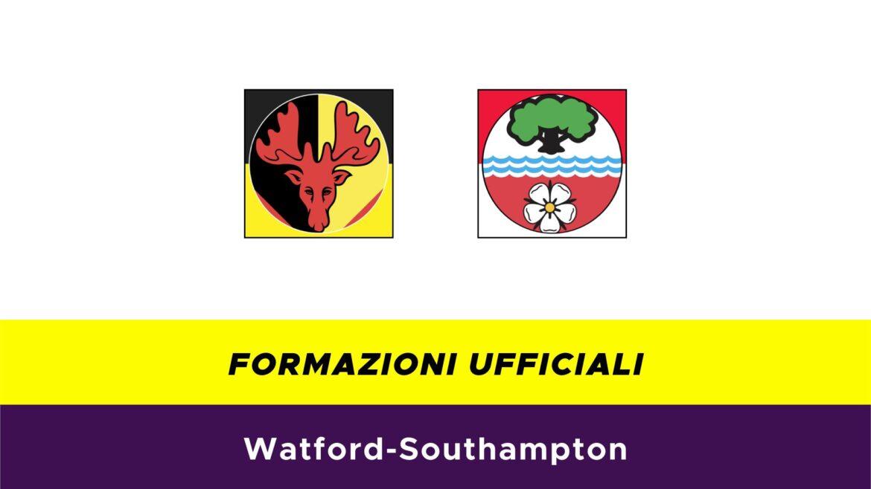 Watford-Southampton formazioni ufficiali