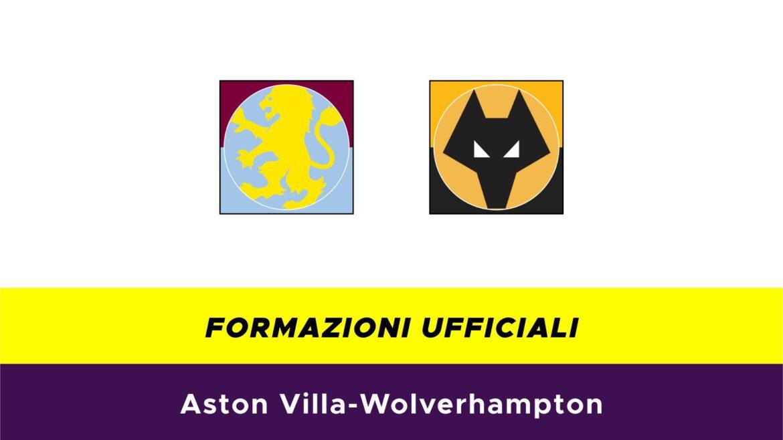 Aston Villa-Wolverhampton Formazioni ufficiali
