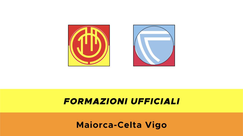 Maiorca-Celta Vigo formazioni ufficiali