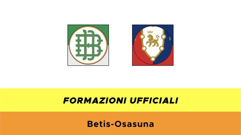 Betis-Osasuna formazioni ufficiali