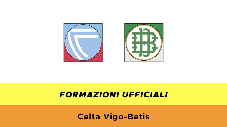 Celta Vigo-Betis formazioni ufficiali