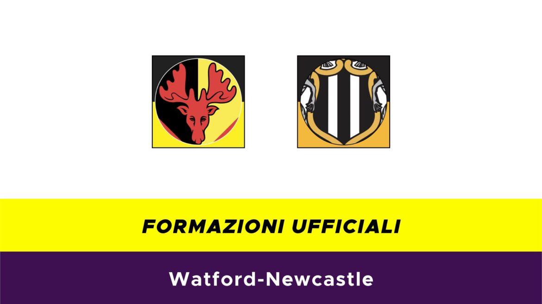Watford-Newcastle Formazioni ufficiali
