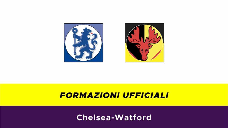 Chelsea-Watford formazioni ufficiali