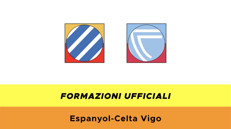 Espanyol-Celta Vigo formazioni ufficiali