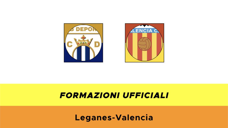Leganés-Valencia formazioni ufficiali