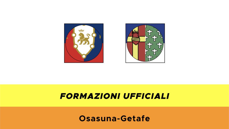 Osasuna-Getafe formazioni ufficiali