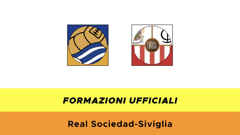 Real Sociedad-Siviglia formazioni ufficiali