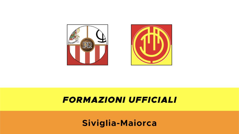 Siviglia-Maiorca formazioni ufficiali