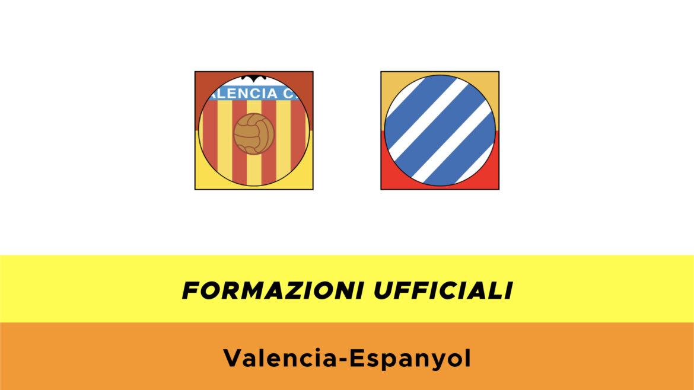 Valencia-Espanyol formazioni ufficiali