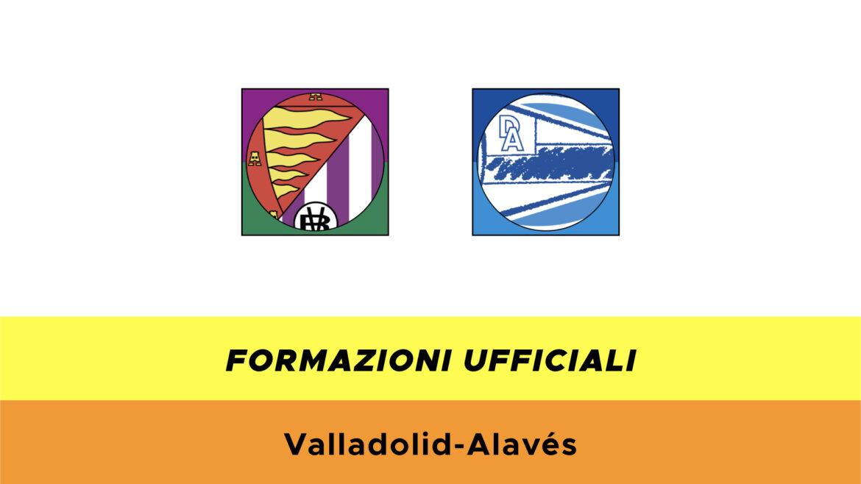Valladolid-Alavés formazioni ufficiali