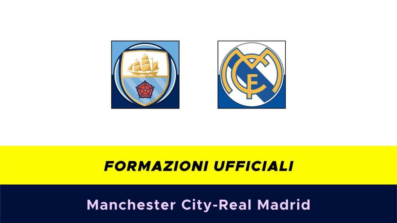 Manchester City-Real Madrid: formazioni ufficiali