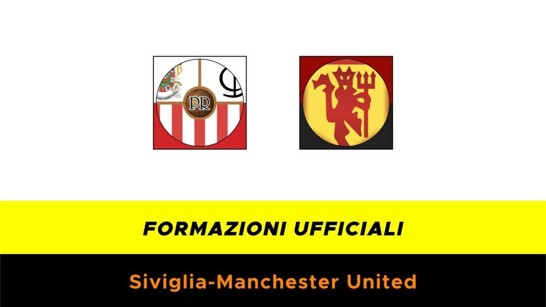 Siviglia-Manchester United: formazioni ufficiali
