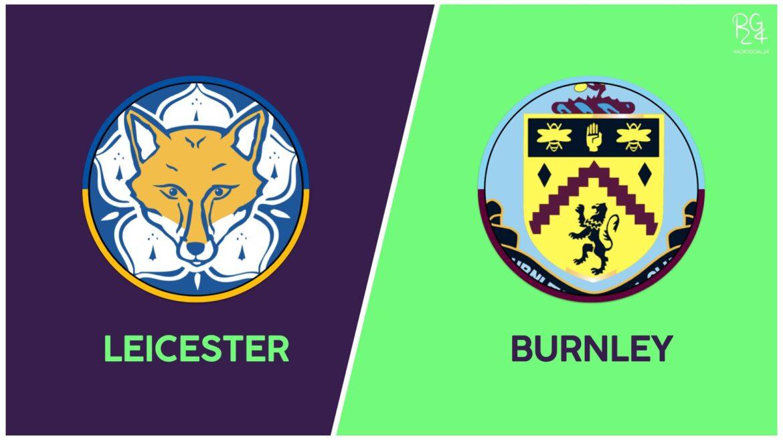 Leicester-Burnley probabili formazioni
